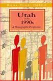 Utah in the 1990s : A Demographic Perspective, , 1560850213