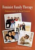 Feminist Family Therapy : Empowerment in Social Context, , 1591470218