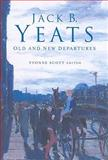 Jack B. Yeats : Old and New Departures, , 1846820219