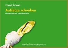 Aufsatze Schreiben : Grundformen der Sekundarstufe I, Schardt, Friedel, 352579021X