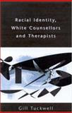 Racial Identity, White Counsellors and Therapists, Tuckwell, Gill, 033521021X