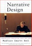 Narrative Design, Madison Smartt Bell, 0393320219
