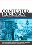 Contested Illnesses : Citizens, Science, and Health Social Movements, Research Group Contested Illnesses Staff, 0520270215