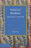 Industrial Relations : An Inaugural Lecture, Hilton, John, 1107650216