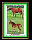 Breeding for Solid Conformation, Sarah Montgomery, 1493520210