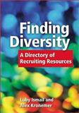 Finding Diversity : A Directory of Recruiting Resources, Ismail, Luby and Kronemer, Alex, 1586440217