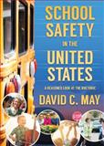School Safety in the United States, David C. May, 1611630215