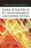 Global Attractors of Set-Valued Dynamical and Control Systems, David N. Cheban, 1616680210