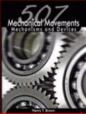 507 Mechanical Movements : Mechanisms and Devices, Brown, Henry T., 9650060219