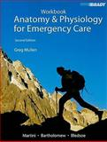 Student Workbook for Anatomy and Physiology for Emergency Care, Mullen, Gregory H. and Bartholomew, Edwin F., 0136140211