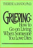Grieving : How to Go on Living When Someone You Loves Dies, Rando, Therese A., 0669170216