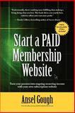 Start A Paid Membership Site, Ansel Gough, 1411640217