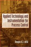 Applied Technology and Instrumentation for Process Control, DeSá, Douglas O. J., 1591690218