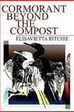 Cormorant Beyond the Compost, Elisavietta Ritchie, 1936370212
