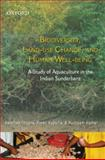 Biodiversity Land Use Change and Human Well-Being : A Study of Aquaculture in the Indian Sunderbans, Chopra, Kanchan and Kapuria, Preeti, 0198060211