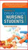 Mosby's Drug Guide for Nursing Students, Skidmore-Roth, Linda, 0323170218