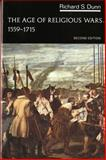 The Age of Religious Wars, 1559-1715, Dunn, Richard S., 0393090213