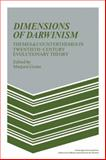 Dimensions of Darwinism : Themes and Counterthemes in Twentieth-Century Evolutionary Theory, Grene, Marjorie, 0521310210