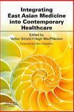 Integrating East Asian Medicine into Contemporary Healthcare, , 070203021X
