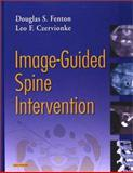 Image-Guided Spine Intervention, Fenton, Douglas S. and Czervionke, Leo F., 0721600212