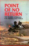 Point of No Return : The Deadly Struggle for Middle East Peace, Kemp, Geoffrey and Pressman, Jeremy, 0870030213