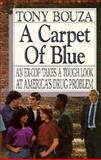 A Carpet of Blue, Anthony V. Bouza, 0925190217