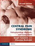 Central Pain Syndrome : Pathophysiology, Diagnosis and Management, Canavero, Sergio and Bonicalzi, Vincenzo, 1107010217
