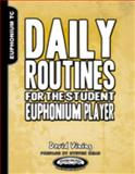 Daily Routines for the Student Euphonium Player Treble Clef Edition, Vining, David, 1935510215