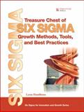 Treasure Chest of Six SIGMA Growth Methods, Tools, and Best Practices 9780132300216