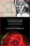 On the Revolutions of Heavenly Spheres, Nicolaus Copernicus and Stephen W. Hawking, 0762420219