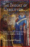 The Insight of Unbelievers : Nicholas of Lyra and Christian Reading of Jewish Text in the Later Middle Ages, Klepper, Deeana Copeland, 0812220218