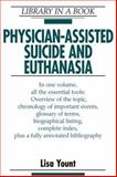 Physician-Assisted Suicide and Euthanasia, Yount, Lisa, 0816040214