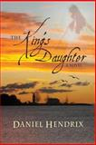 The King's Daughter, Daniel Hendrix, 1482080214