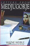 Letters from Medjugorje, Wayne Weible, 1557250219