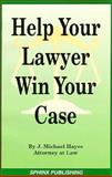 Help Your Lawyer Win Your Case 9781572480216