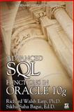Advanced SQL Functions in Oracle 10g, Richard Walsh Earp and Sikha Saha Bagui, 1598220217