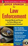Quick Spanish for Law Enforcement : Essential Words and Phrases for Polic Officers and Law Enforcement Personnel, Dees, David B., 0071460217