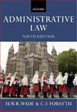 Administrative Law, Wade, William and Forsyth, Christopher, 019927021X