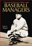 A Biographical Dictionary of Major League Baseball Managers, Skipper, John C., 0786410213