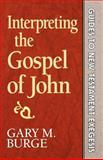 Interpreting the Gospel of John, Burge, Gary M., 0801010217