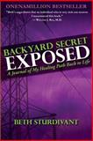 Backyard Secret Exposed, Beth Sturdivant, 0989840212