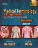 Medical Terminology : A Programmed Systems Approach Revised, Dennerll, Jean Tannis and Davis, Phyllis E., 1418020214