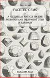 Faceted Gems - a Historical Article on the Methods and Equipment Used in Lapidary, Richard M. Pearl, 1447420217