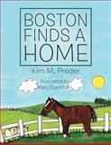 Boston Finds a Home, Kim M. Preder, 1469130211