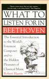 What to Listen for in Beethoven, Robert Harris, 1551990210