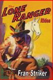 The Lone Ranger Rides, Fran Striker, 1936720213