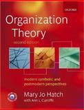 Organization Theory : Modern, Symbolic, and Postmodern Perspectives, Hatch, Mary Jo, 0199260214