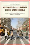 When Middle-Class Parents Choose Urban Schools
