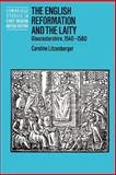 The English Reformation and the Laity : Gloucestershire, 1540-1580, Litzenberger, Caroline, 0521520215