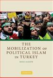 The Mobilization of Political Islam in Turkey 9780521760218